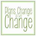 plans-change-as-we-change